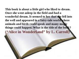 This book is about a little girl who liked to dream. Once she went asleep in