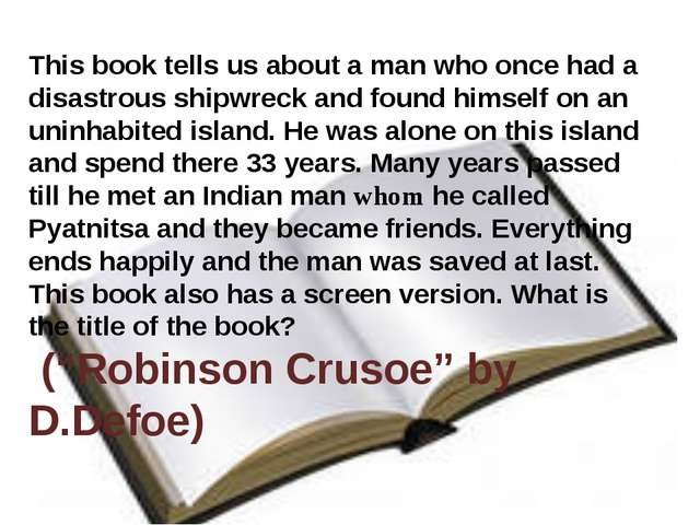 This book tells us about a man who once had a disastrous shipwreck and found...