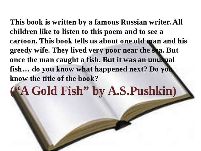 This book is written by a famous Russian writer. All children like to listen...