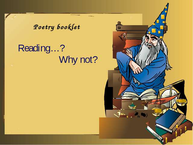 Poetry booklet Reading…? Why not?