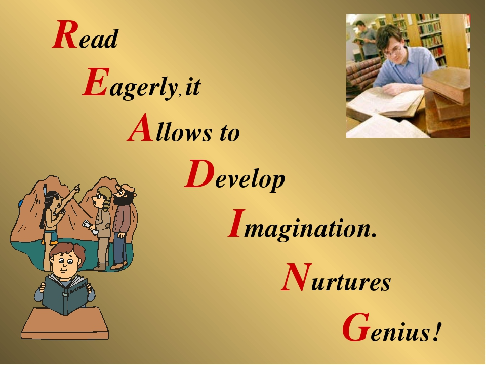 Read Eagerly, it Allows to Develop Imagination. Nurtures Genius!
