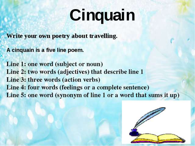 Cinquain Write your own poetry about travelling. A cinquain is a five line po...