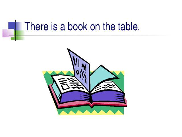 There is a book on the table.
