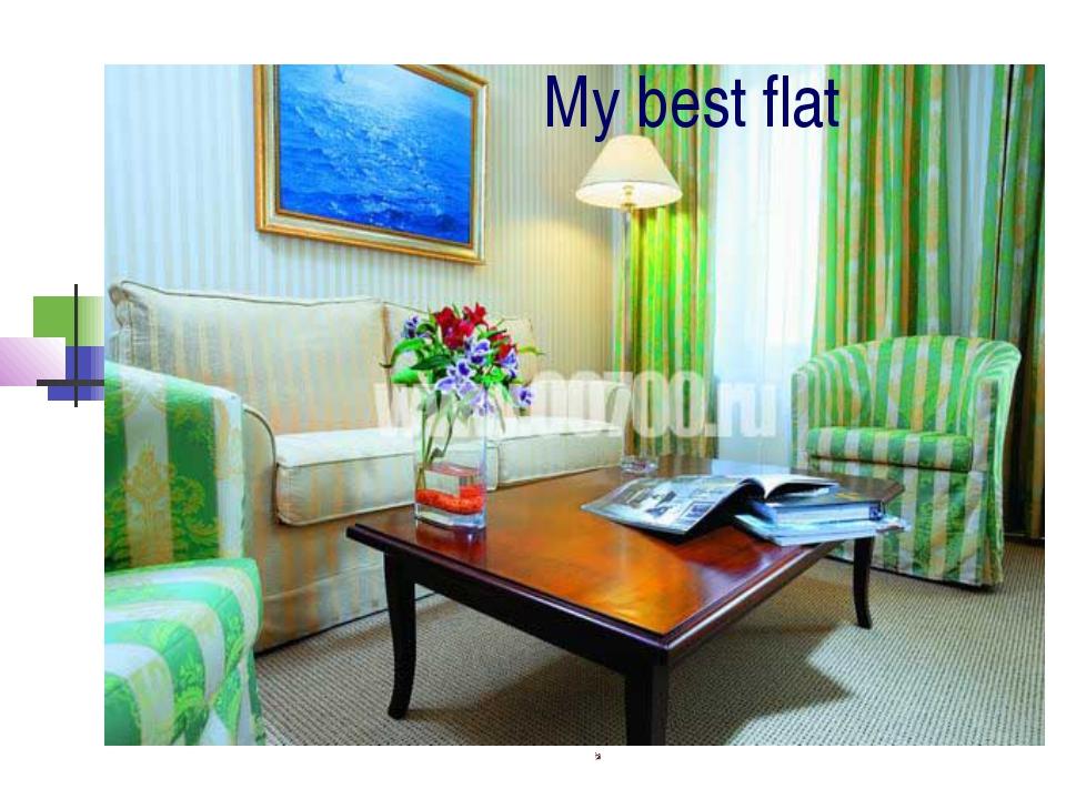 My best flat