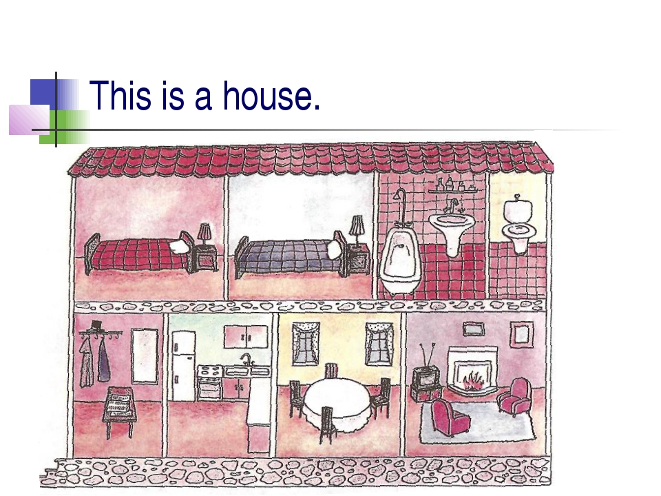 This is a house.