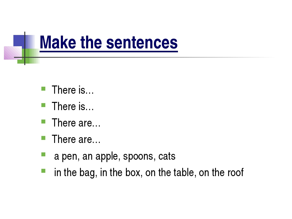 Make the sentences There is… There is… There are… There are… a pen, an apple,...