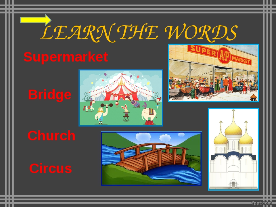 LEARN THE WORDS Bridge Supermarket Church Circus
