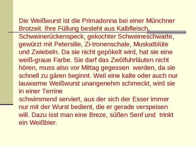 Die Weißwurst ist die Primadonna bei einer Münchner Brotzeit. Ihre Füllung be...