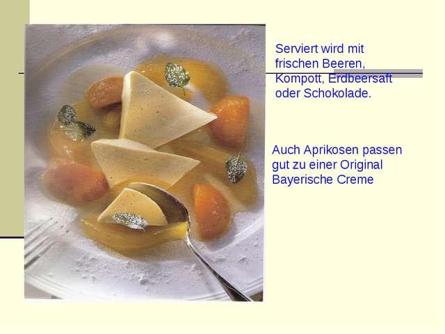 Serviert wird mit frischen Beeren, Kompott, Erdbeersaft oder Schokolade. Auch...