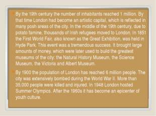 By the 19th century the number of inhabitants reached 1 million. By that tim