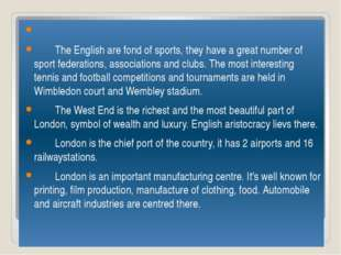 The English are fond of sports, they have a great number of sport federati