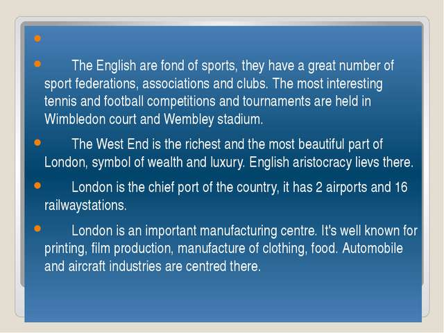 The English are fond of sports, they have a great number of sport federati...