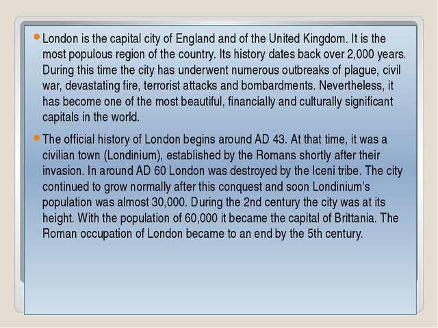 London is the capital city of England and of the United Kingdom. It is the m...