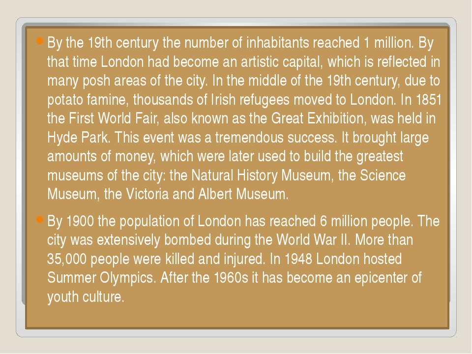 By the 19thcentury the number of inhabitants reached 1 million. By that tim...