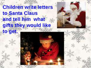 Children write letters to Santa Claus and tell him what gifts they would like