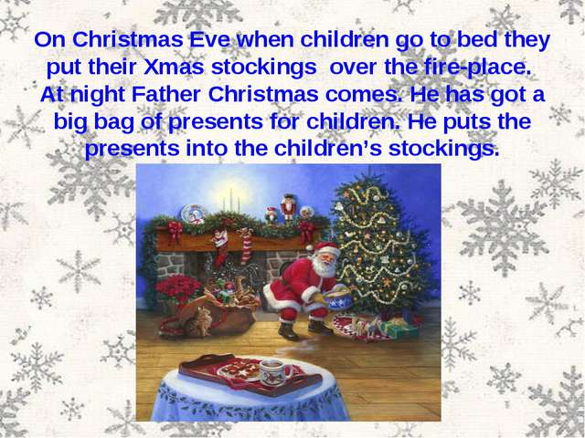 On Christmas Eve when children go to bed they put their Xmas stockings over t...