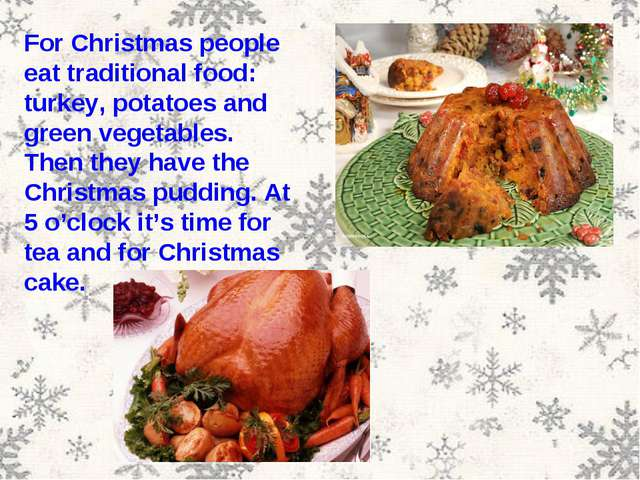 For Christmas people eat traditional food: turkey, potatoes and green vegetab...