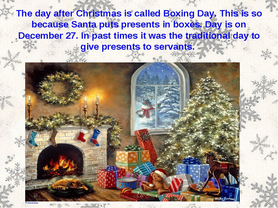 The day after Christmas is called Boxing Day. This is so because Santa puts...