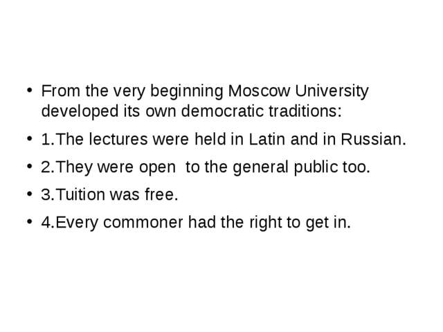 From the very beginning Moscow University developed its own democratic tradi...