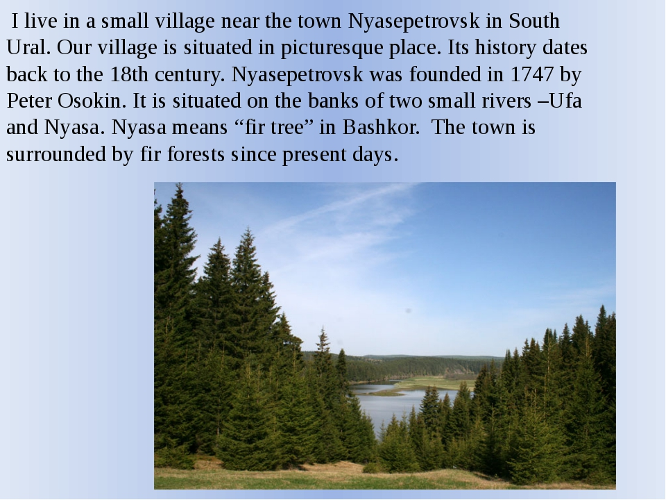I live in a small village near the town Nyasepetrovsk in South Ural. Our vil...