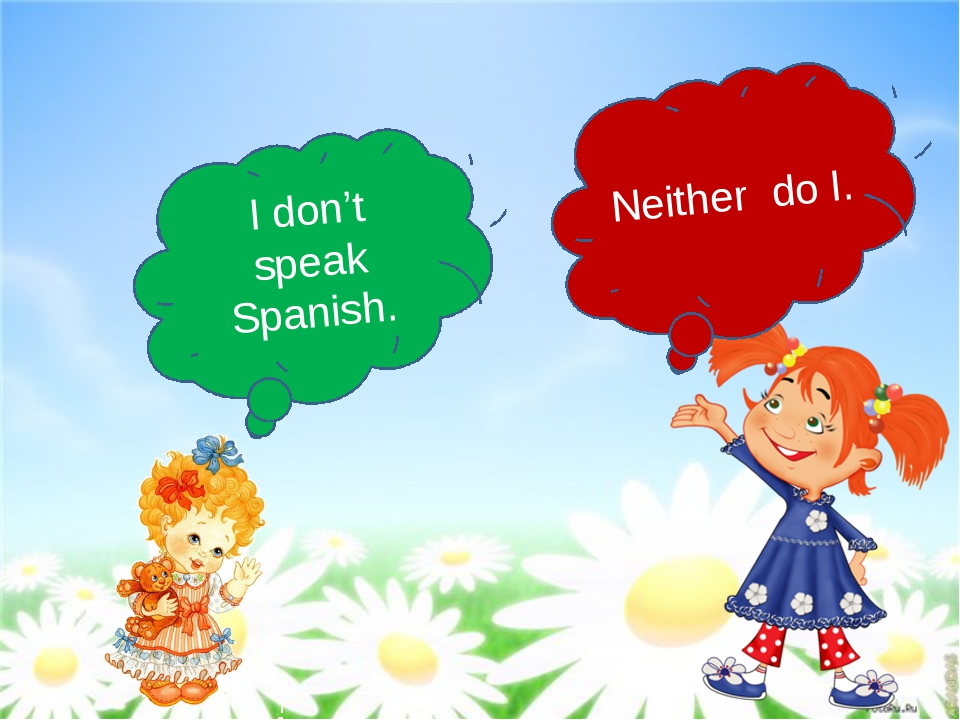 I don't speak Spanish. Neither do I.