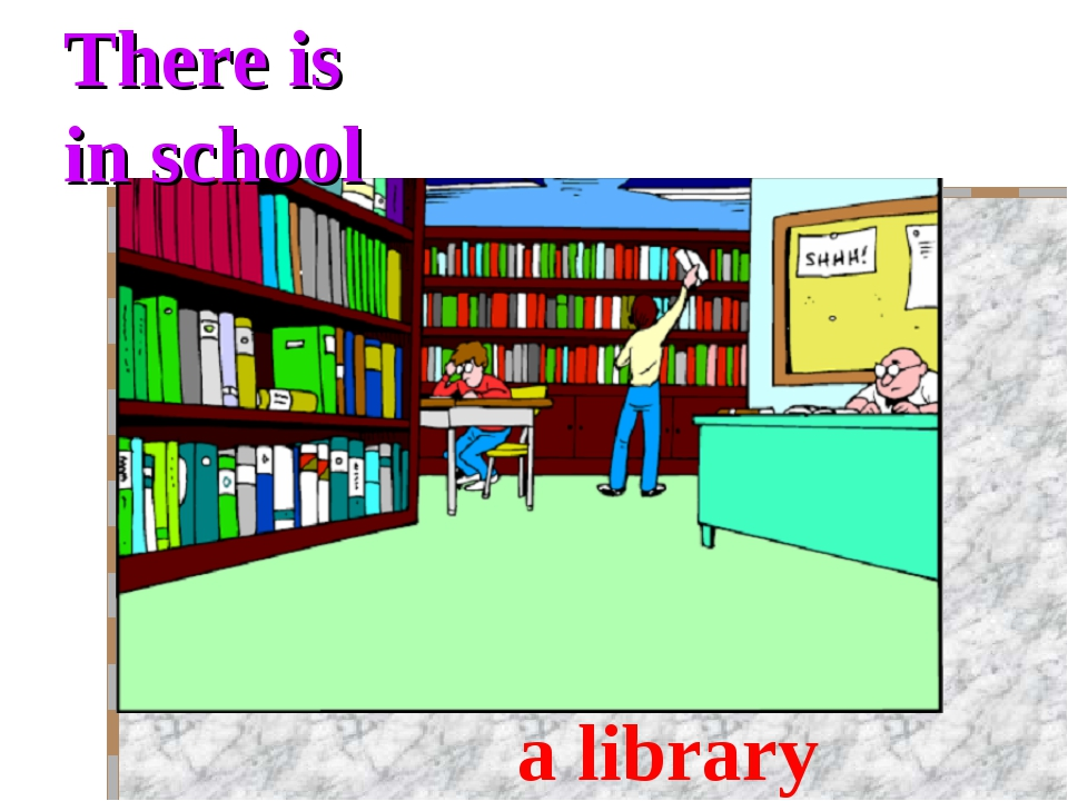 There is in school a library
