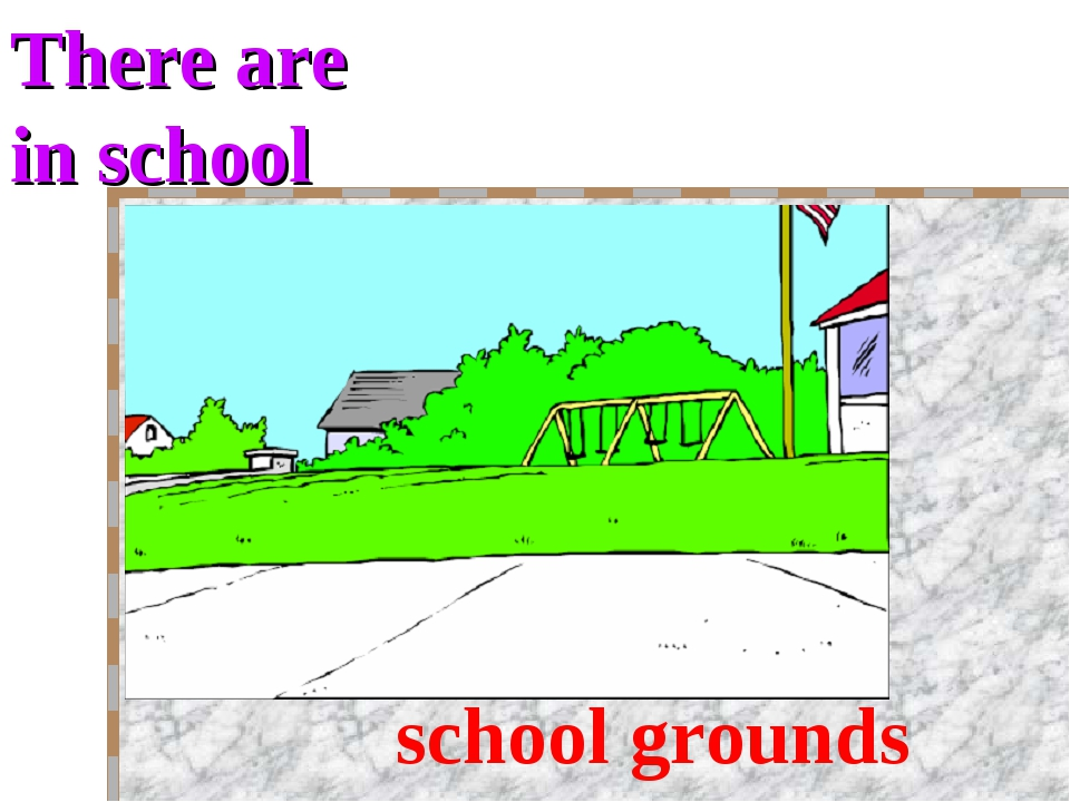 There are in school school grounds