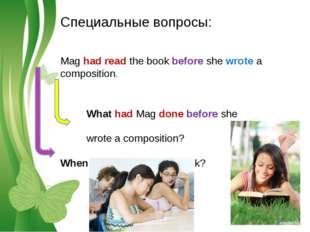 Специальные вопросы: Mag had read the book before she wrote a composition. Wh
