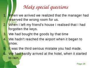 Make special questions When we arrived we realized that the manager had reser