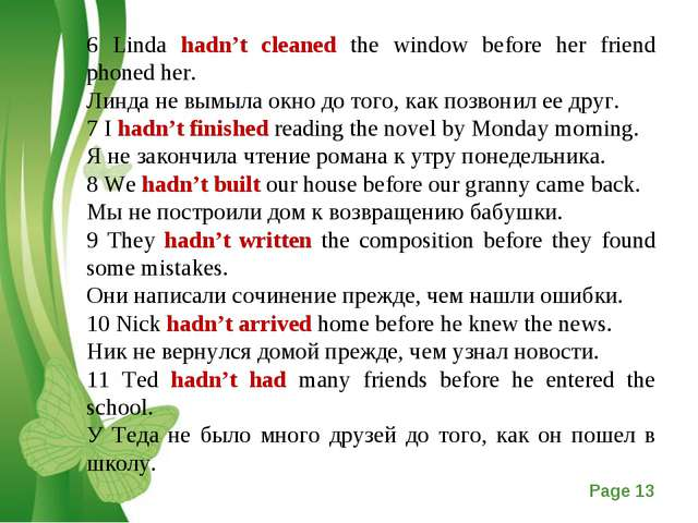 6 Linda hadn't cleaned the window before her friend phoned her. Линда не вымы...