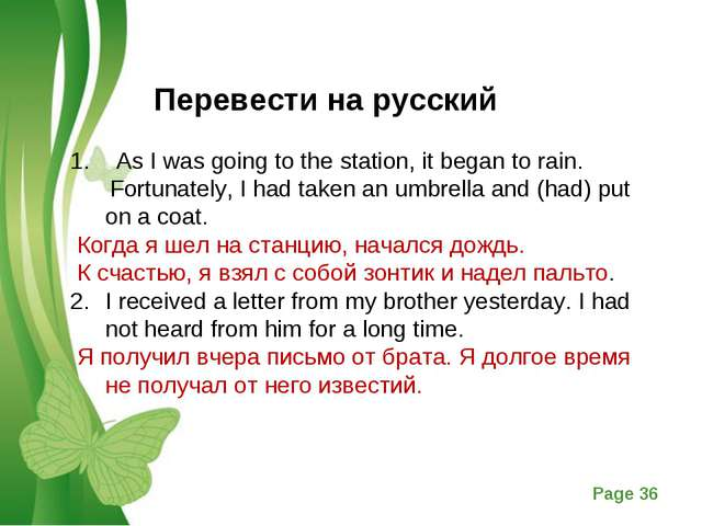 1. As I was going to the station, it began to rain. Fortunately, I had taken...