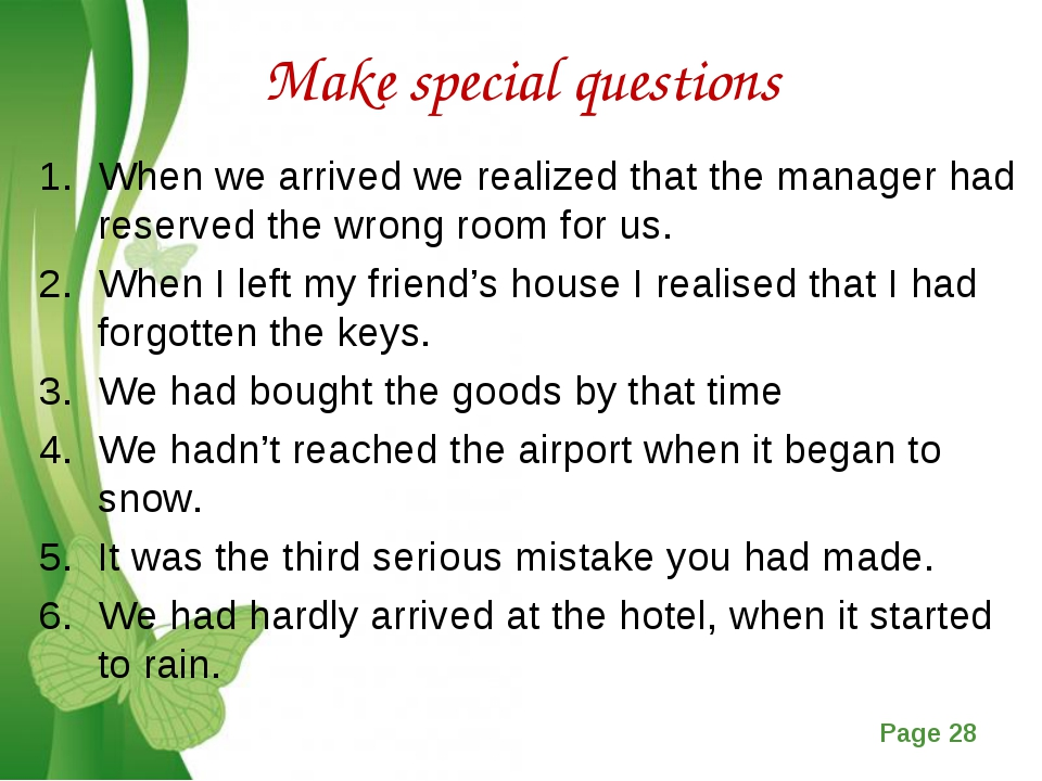 Make special questions When we arrived we realized that the manager had reser...