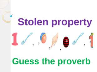 Stolen property Guess the proverb