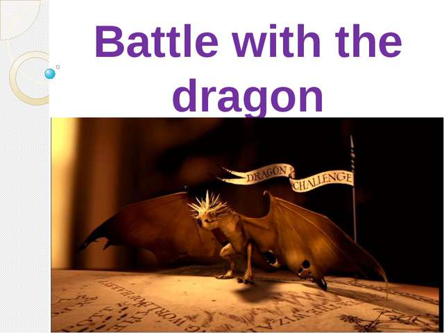 Battle with the dragon