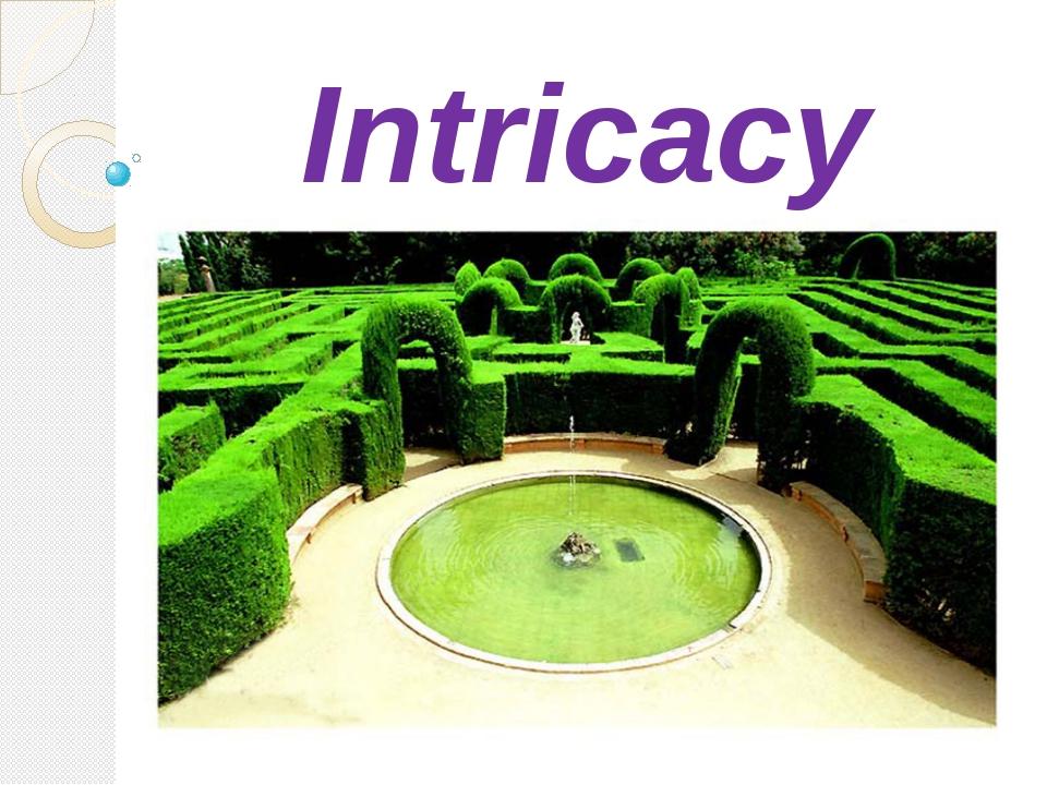 Intricacy