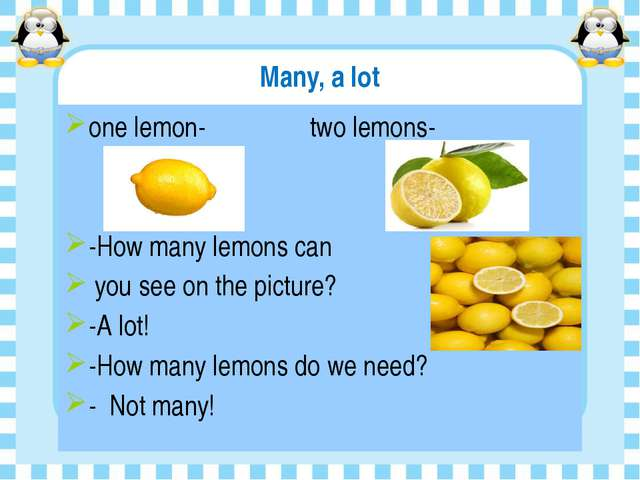 Mаny, a lot оne lemon- two lemons- -How many lemons can you see on the pictur...