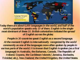 Today there are about 6,000 languages in the world, and half of the world's p