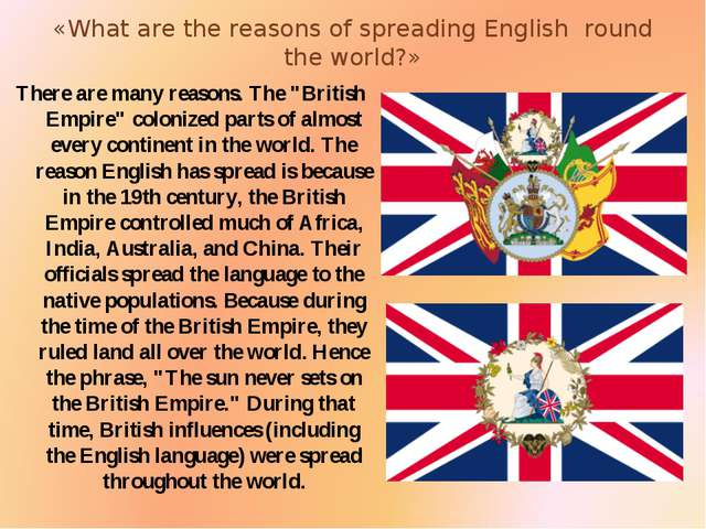 «What are the reasons of spreading English round the world?» There are many r...