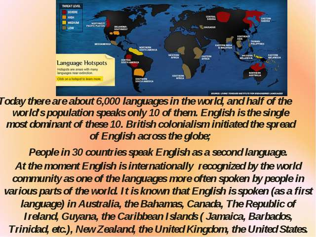 Today there are about 6,000 languages in the world, and half of the world's p...