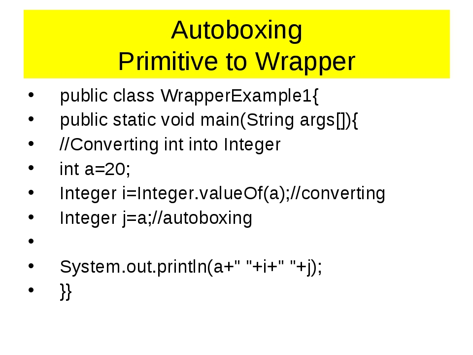 Autoboxing Primitive to Wrapper publicclassWrapperExample1{ publicstatic...