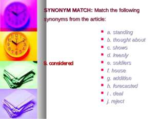 SYNONYM MATCH: Match the following synonyms from the article: 9. considered a