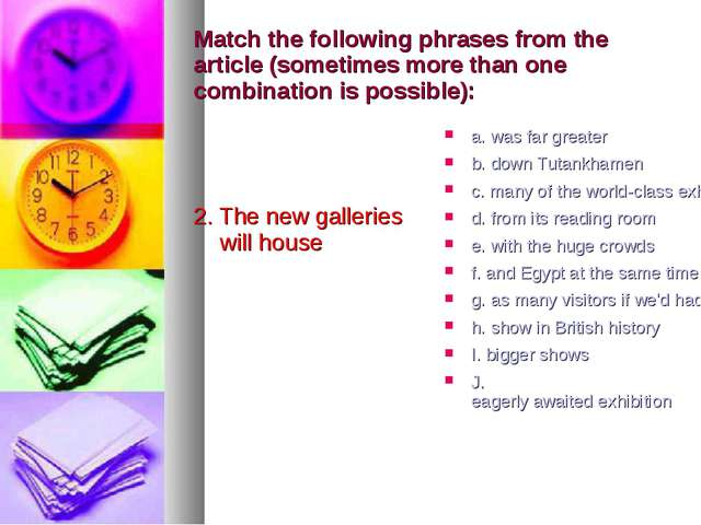 Match the following phrases from the article (sometimes more than one combina...