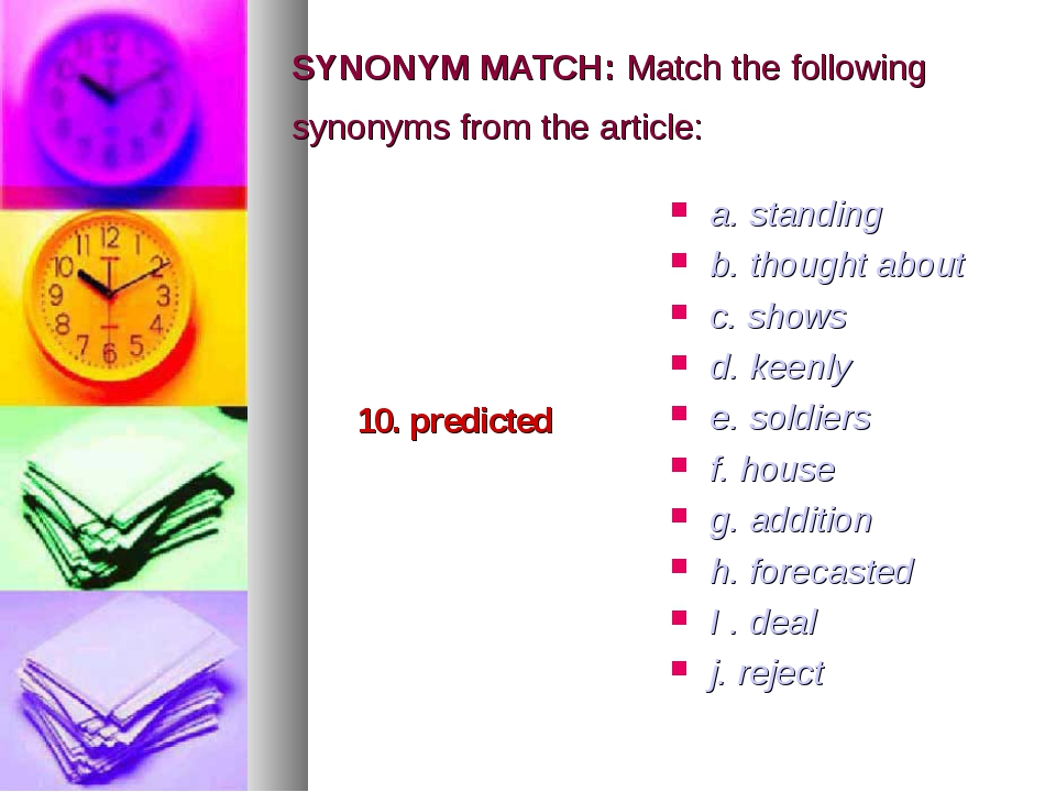 SYNONYM MATCH: Match the following synonyms from the article: 10. predicted a...