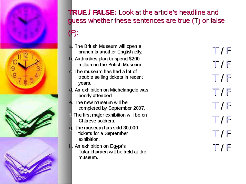 TRUE / FALSE: Look at the article's headline and guess whether these sentence...