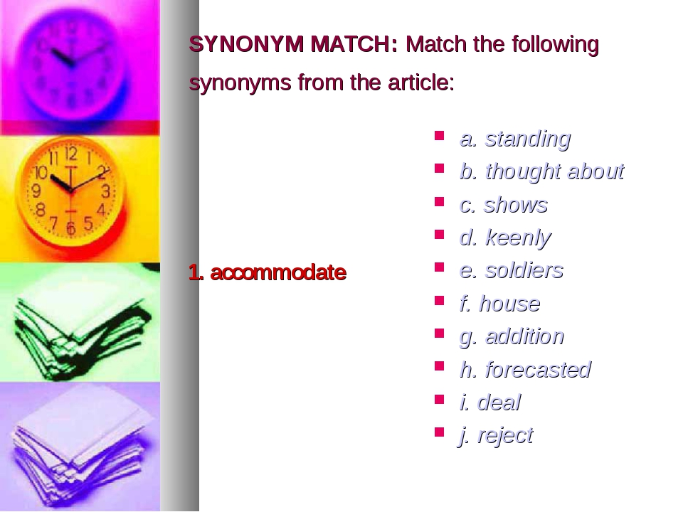 SYNONYM MATCH: Match the following synonyms from the article: 1. accommodate...