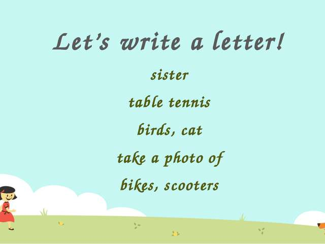 Let's write a letter! sister table tennis birds, cat take a photo of bikes, s...