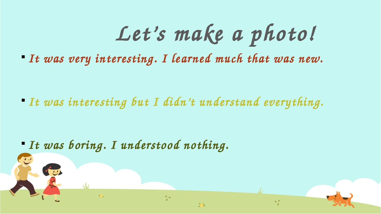 Let's make a photo! It was very interesting. I learned much that was new. It...