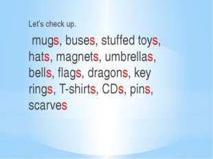 Let's check up. mugs, buses, stuffed toys, hats, magnets, umbrellas, bells, f