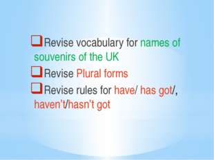 Revise vocabulary for names of souvenirs of the UK Revise Plural forms Revis