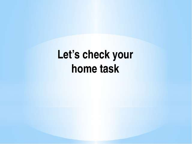 Let's check your home task